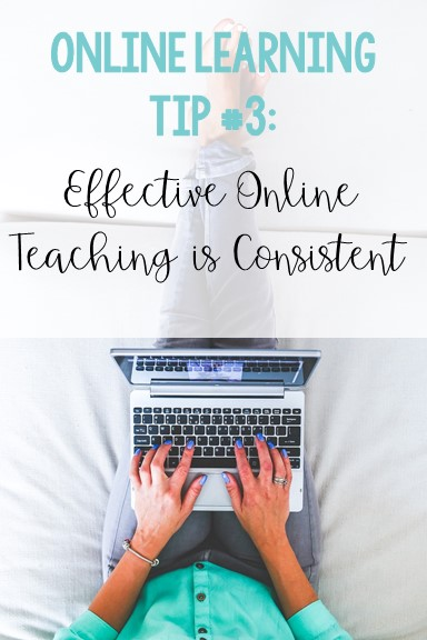 online-learning-tips-for-teachers-effective-online-teaching-is-consistent