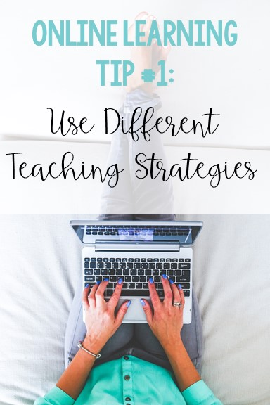 online-learning-tips-for-teachers-use-different-online-teaching-strategies