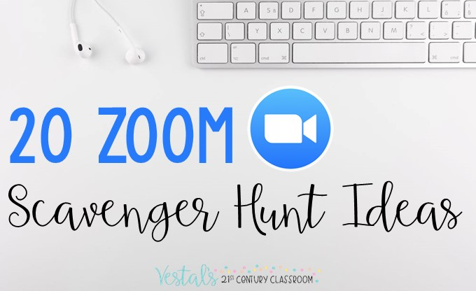 20 Zoom Scavenger Hunt Ideas For Teachers Online Learning