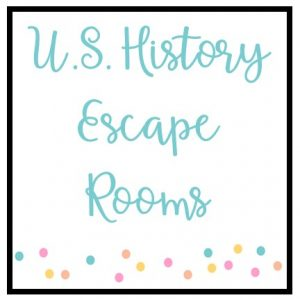 U.S. History Classroom Escape Rooms
